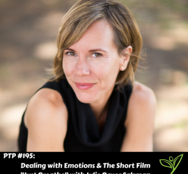 Dealing with Emotions & The Short Film Just Breathe with Julie Bayer Salzman - PTP195