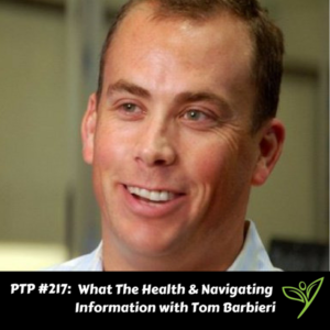What The Health & Navigating Information with Tom Barbieri - PTP217